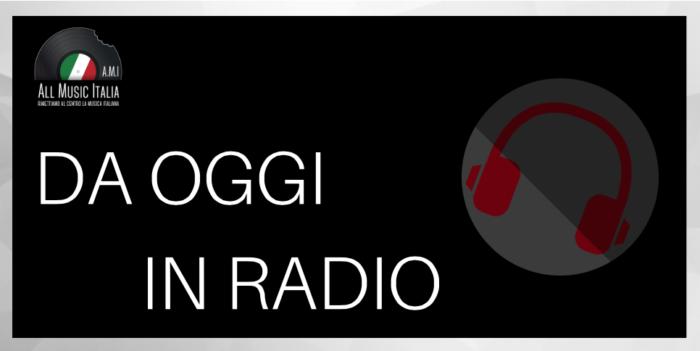 da oggi in radio