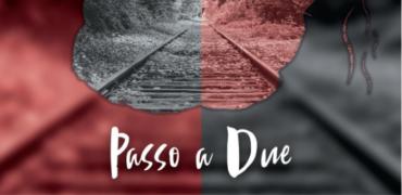 """Due autori per due diversi interpreti in un solo disco. Ecco """"PASSO A DUE"""""""