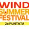 Wind Summer Festival 2018 – Ecco il cast della seconda puntata e i due giovani in gara