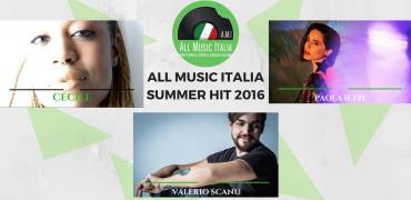 ALL MUSIC ITALIA SUMMER HIT 2016: sul podio VALERIO SCANU, CECILE e PAOLA IEZZI. Chi avrà trionfato?