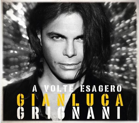 Gianluca-Grignani-A-Volte-Esagero-2015-Ed-news