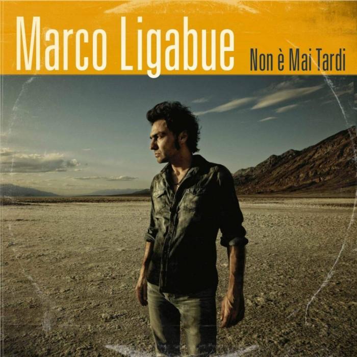 Marco Ligabue NON E' MAI TARDI