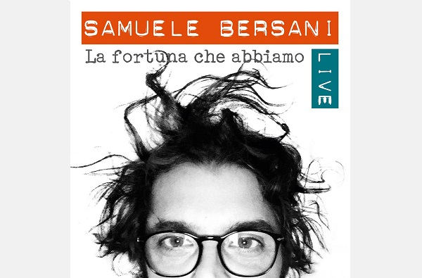 Samuele-Bersani-La-Fortuna-Che-Abbiamo-live-news